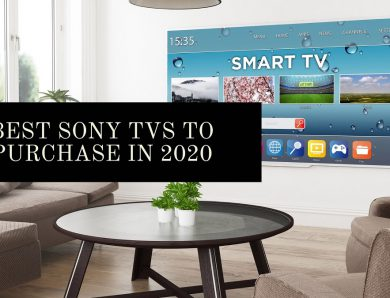 Best Sony TVs to Purchase in 2020