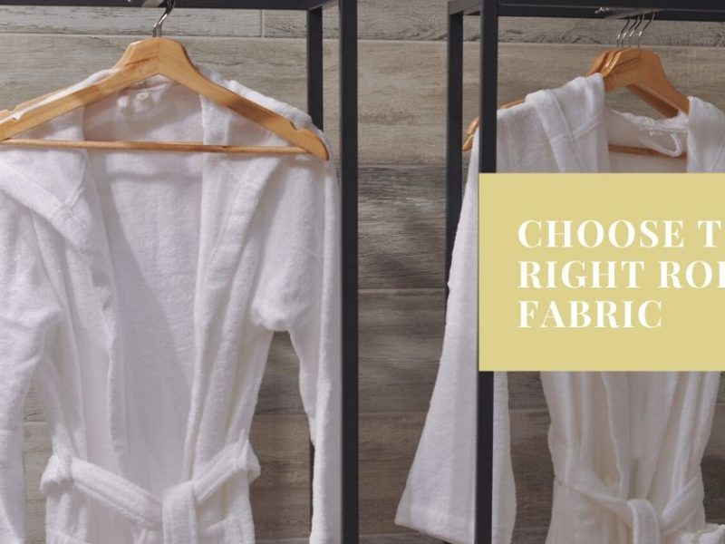 A Guide to Choosing the Right Robe Fabric